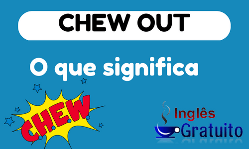 Phrasal verb chew out