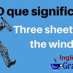 Expressão Three sheets to the wind: Bêbado demais – Chapado